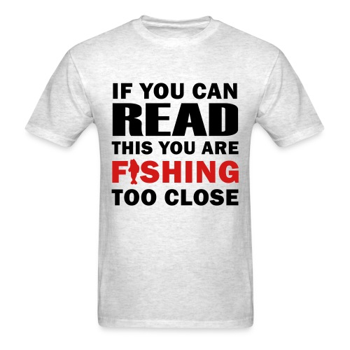 If you can read this fishing Tee - Men's T-Shirt