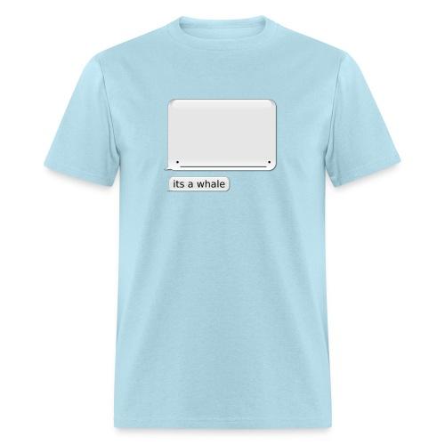Men's iPhone Whale Shirt its a whale - Men's T-Shirt