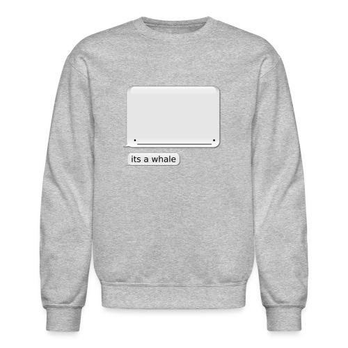 Men's iPhone Whale Sweater its a whale - Crewneck Sweatshirt