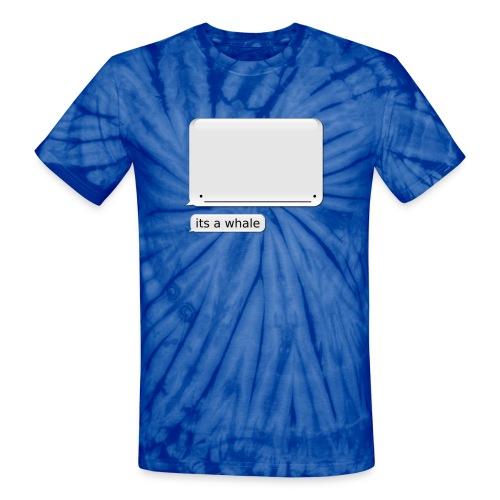 Unisex iPhone Whale Tie Dye Shirt its a whale - Unisex Tie Dye T-Shirt