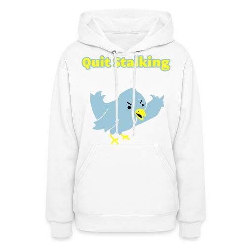Quit Stalking - Twitter Parody - Women's Hoody - Women's Hoodie