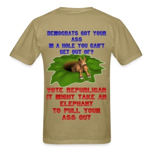 Democrats Got Your Ass Stuck In A Hole back print - Men's T-Shirt