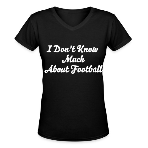 Nothing, But a Tight End - Women's V-Neck T-Shirt