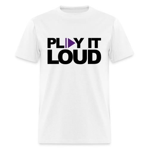 Play it Loud - White - Men's T-Shirt