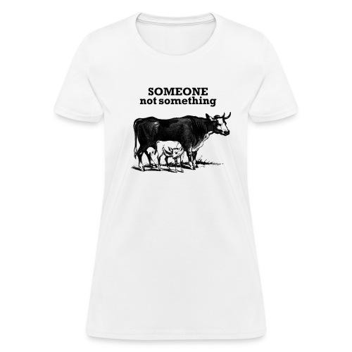 someone not something cow & calf women's - Women's T-Shirt