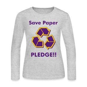 LOO: Save Paper Pledge!! - Women's Long Sleeve Jersey T-Shirt