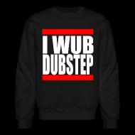 Long Sleeve Shirts ~ Crewneck Sweatshirt ~ I Wub Dubstep Men's Crew Neck Sweatshirt