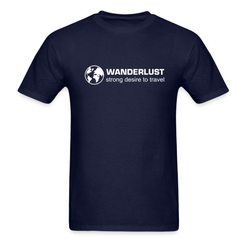 WANDERLUST - strong desire to travel - Men's T-Shirt
