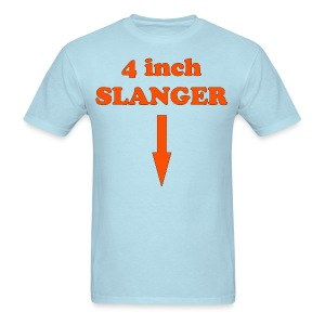 4 Inch SLANGER - Men's T-Shirt