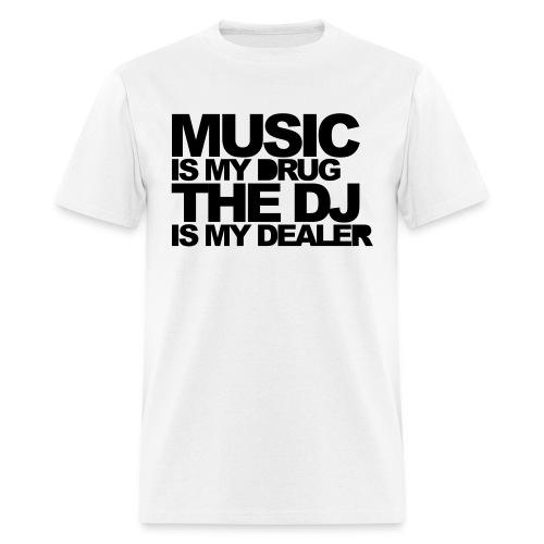 Music is my drug - Men's T-Shirt