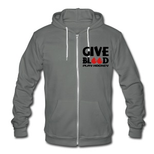 Give Blood Play Hockey Unisex Fleece Zip Hoodie - Unisex Fleece Zip Hoodie by American Apparel