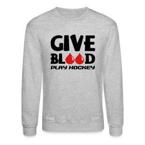Give Blood Play Hockey Men's Sweatshirt - Crewneck Sweatshirt