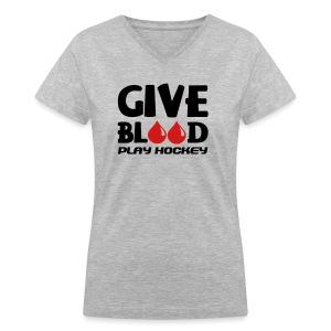 Give Blood Play Hockey Women's V-Neck T-Shirt - Women's V-Neck T-Shirt