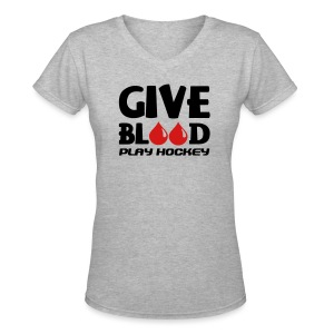 Give Blood Play Hockey Women's V-Neck T-Shirt - Women's V-Neck T-Shirt