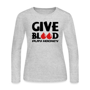Give Blood Play Hockey Women's Long Sleeve T-Shirt - Women's Long Sleeve Jersey T-Shirt