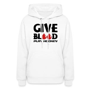 Give Blood Play Hockey Women's Hooded Sweatshirt - Women's Hoodie