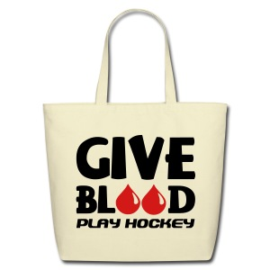 Give Blood Play Hockey Cotton Tote Bag - Eco-Friendly Cotton Tote