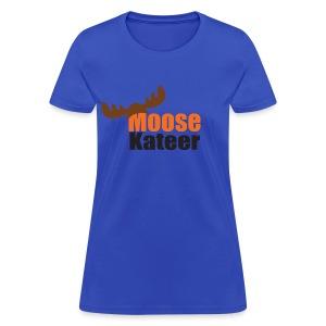 Moose-Kateer  - Women's T-Shirt
