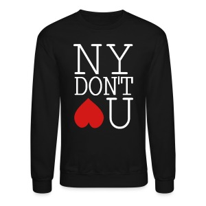 NY DONT LOVE YOU Crewneck - Crewneck Sweatshirt