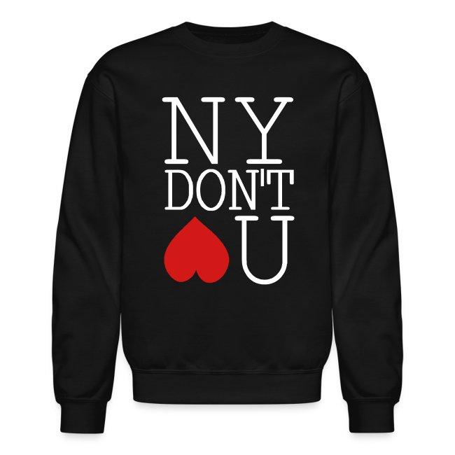 NY DONT LOVE YOU Crewneck