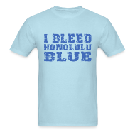 T-Shirts ~ Men's T-Shirt ~ I Bleed Honolulu Blue