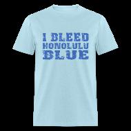 T-Shirts ~ Men's T-Shirt ~ I Bleed Honolulu Blue
