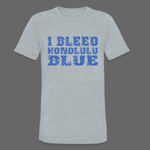I Bleed Honolulu Blue - Unisex Tri-Blend T-Shirt by American Apparel