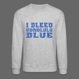 I Bleed Honolulu Blue - Crewneck Sweatshirt