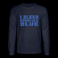 Long Sleeve Shirts ~ Men's Long Sleeve T-Shirt ~ I Bleed Honolulu Blue