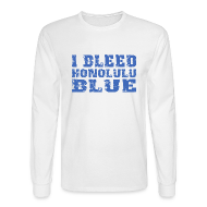 Long Sleeve Shirts ~ Men's Long Sleeve T-Shirt ~ I Bleed Honolulu Blue