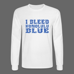 I Bleed Honolulu Blue - Men's Long Sleeve T-Shirt