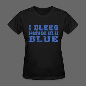 I Bleed Honolulu Blue - Women's T-Shirt