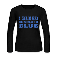 Long Sleeve Shirts ~ Women's Long Sleeve Jersey T-Shirt ~ I Bleed Honolulu Blue