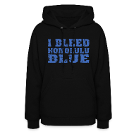 Hoodies ~ Women's Hoodie ~ I Bleed Honolulu Blue