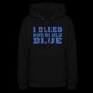 Hoodies ~ Women's Hoodie ~ I Bleed Honolulu Blue