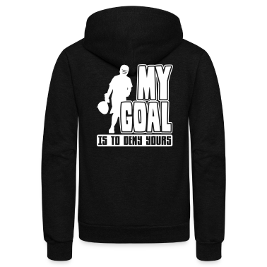 My Goal is to Deny Yours (lacrosse) Zip Hoodies/Jackets