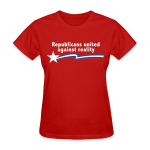 Republicans United Against Reality - Women's T-Shirt