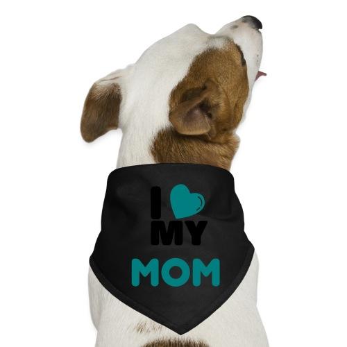 I love my mom - Dog Bandana