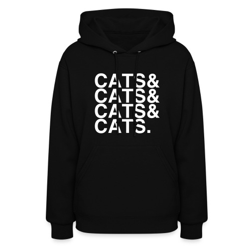 CATS&CATS&CATS&CATS. - Women's Hoodie