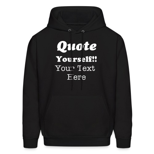 Create your own! Enter your text here. - Men's Hoodie