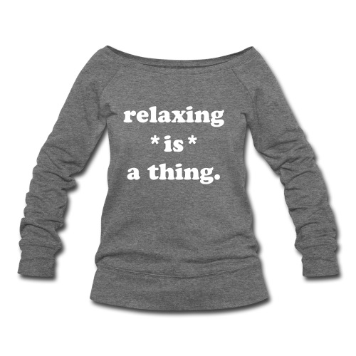 I do things. - Women's Wideneck Sweatshirt