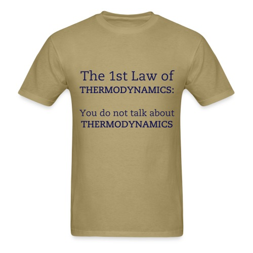 The 1st Law of Thermodynamics (Male) - Men's T-Shirt