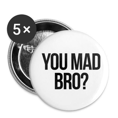 You Mad Bro? - Small Buttons