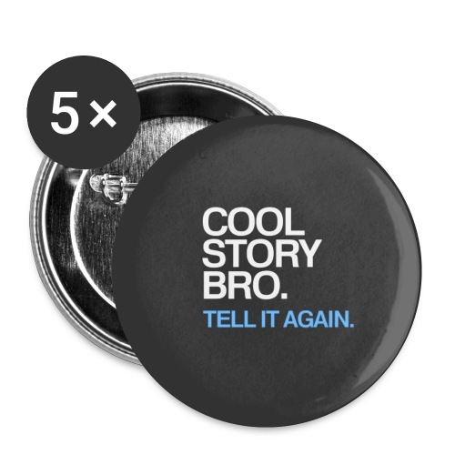 Cool Story Bro - Blue - Small Buttons
