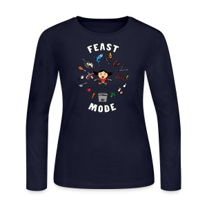 Feast Mode (Long Sleeve) - Women's Long Sleeve Jersey T-Shirt