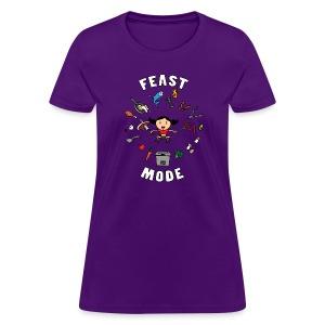 Feast Mode (Regular Cut) - Women's T-Shirt