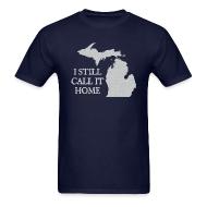 T-Shirts ~ Men's T-Shirt ~ I Still Call It Home