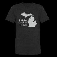 T-Shirts ~ Unisex Tri-Blend T-Shirt ~ I Still Call It Home