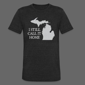 I Still Call It Home - Unisex Tri-Blend T-Shirt by American Apparel