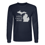 Long Sleeve Shirts ~ Men's Long Sleeve T-Shirt ~ I Still Call It Home